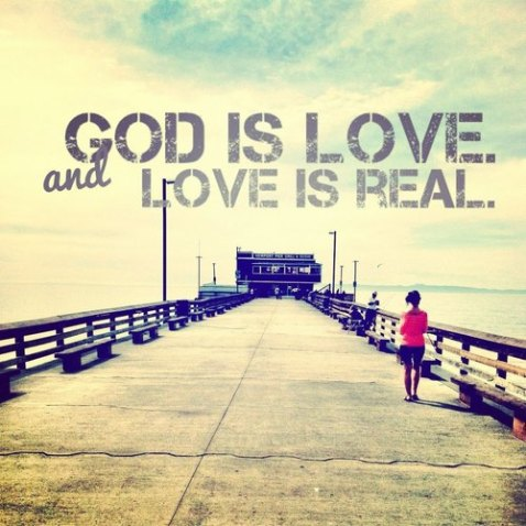God is Love, Love is Real